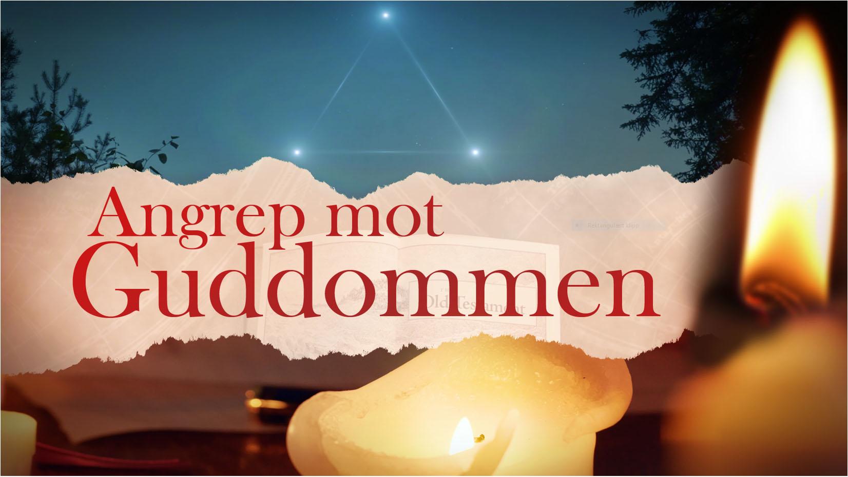 ANGREP MOT GUDDOMMEN (klikk her)